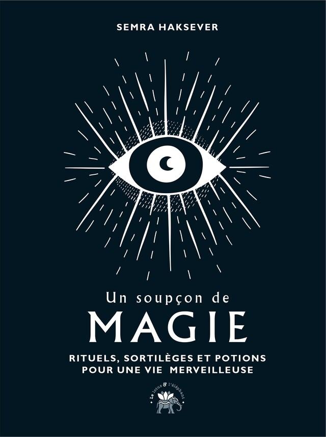 Un soupçon de magie - Semra Haksever - Le lotus et l'éléphant