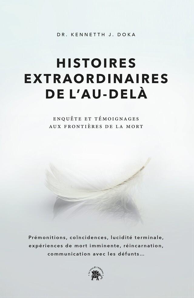 Histoires extraordinaires de l'au-delà - Kenneth J. Doka - Le lotus et l'éléphant